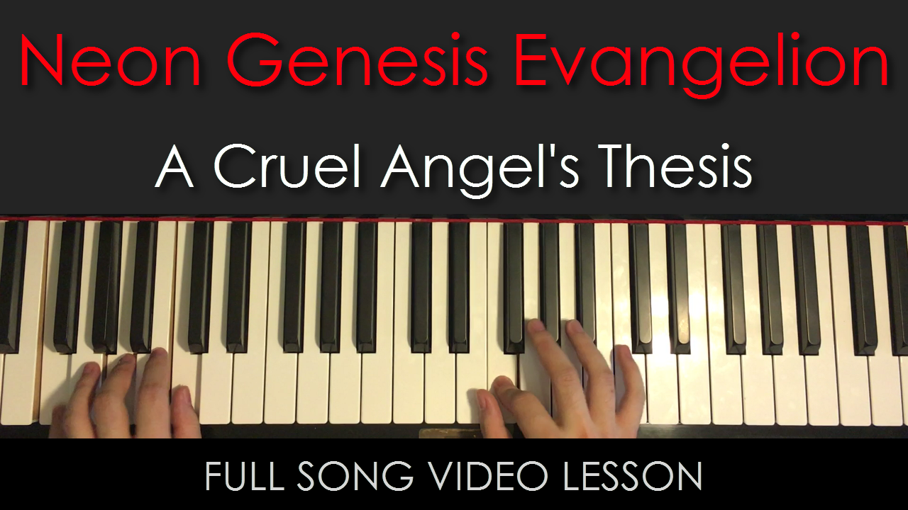 piano cruel angel thesis Cruel angel's thesis (neon genesis evangelion) guitar tab submitted: sep 29, 2007 by polakdave 11 comments on cruel angel's thesis wow archard, you made it.