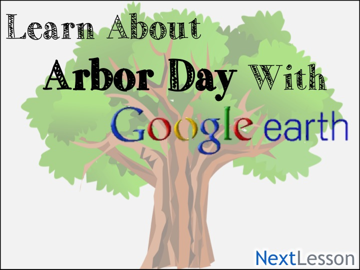 Arbor Day with Google Earth!