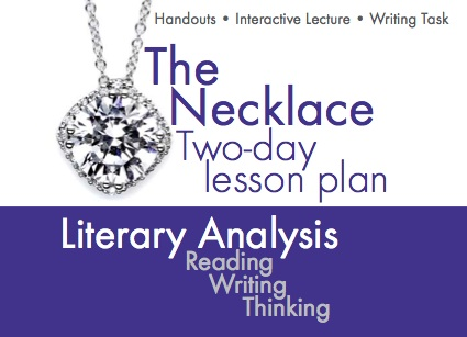 The Necklace by Guy de Maupassant, Two-day interactive lesson materials to teach literary analysis and writing techniques