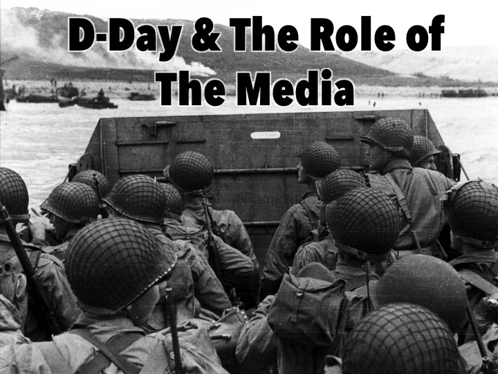D-Day – The day WWII turned around