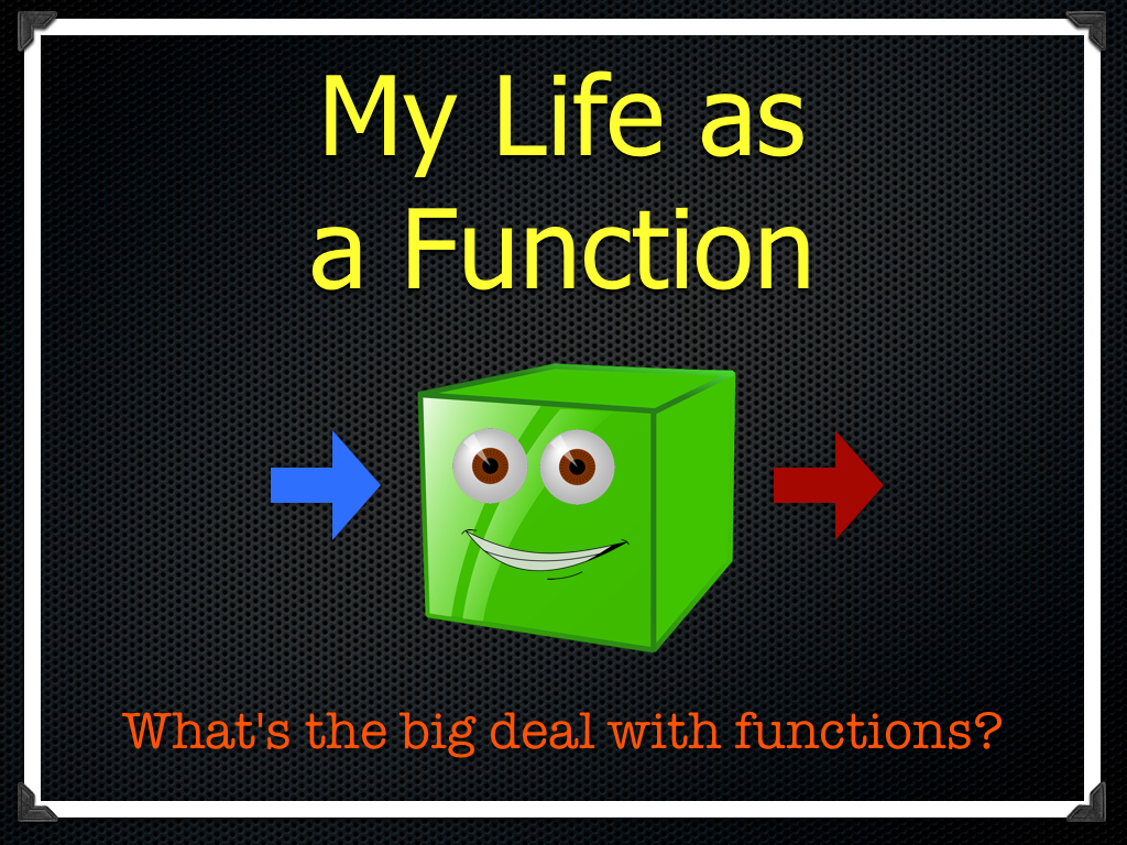 My Life As A Function