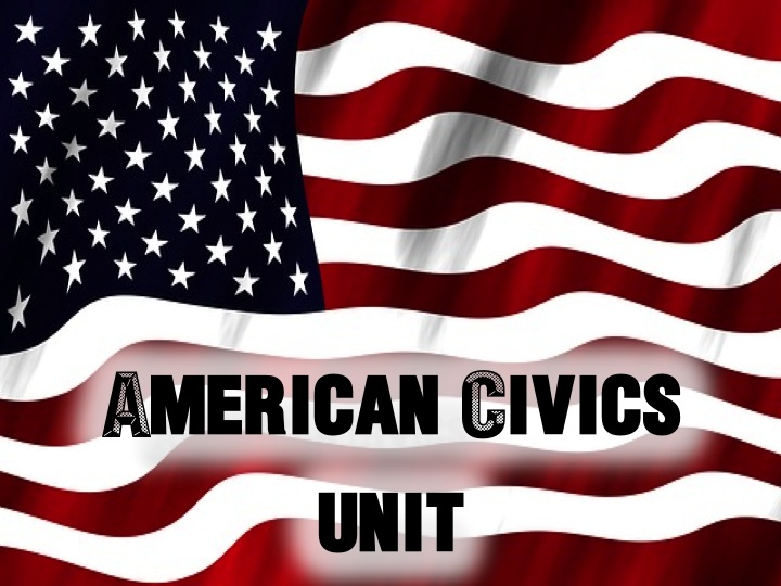 What it Means to be an American - US Civics Unit