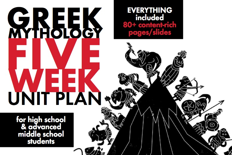 Greek Mythology Unit Plan - Five Weeks of Interactive, Multimedia Lesson Plans for Advanced Middle School and H.S. Students