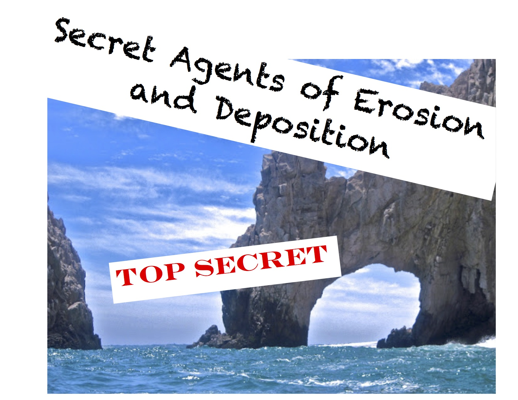 Secret Agents of Erosion and Deposition
