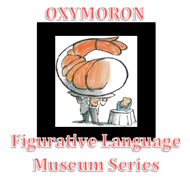 Jumbo Shrimp (Figurative Language Museum Series- Oxymoron)