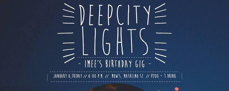 Deep City Lights: Imee's Birthday Gig