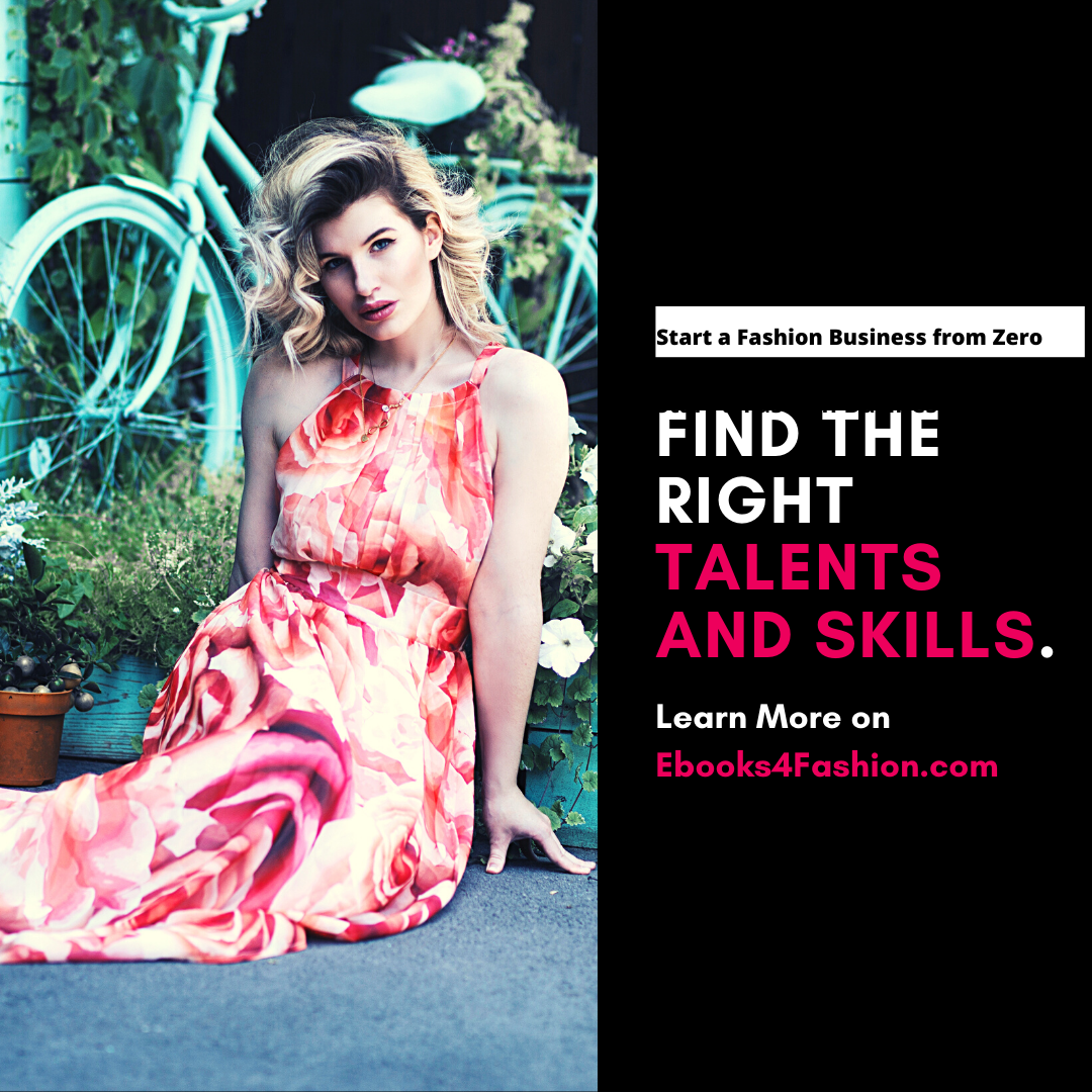 Find the Right Talents and Skills, Start a Fashion Business from Zero.