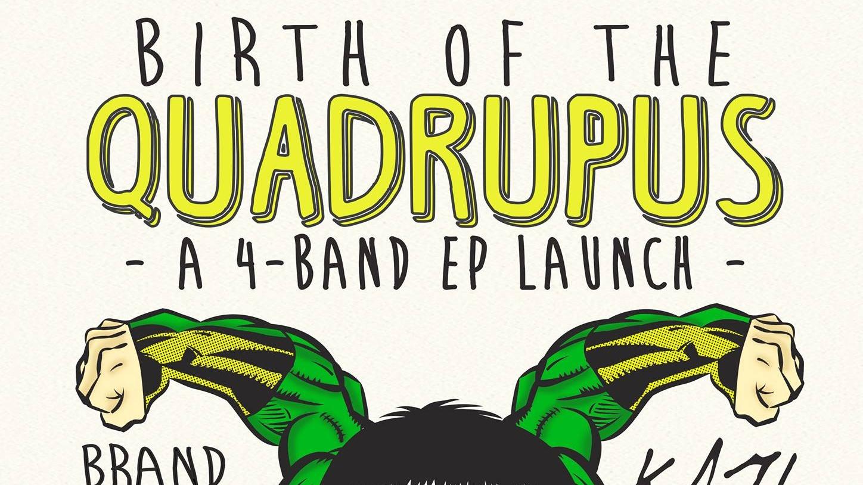 Birth of The Quadrupus