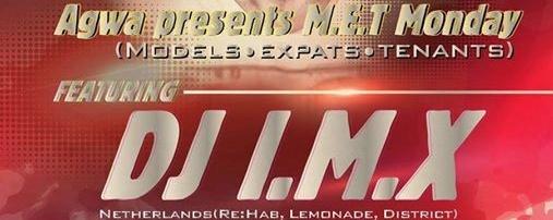 MET Monday with DJ IMX Models&Ladies Freeflow ASAHI Tower$55NETT