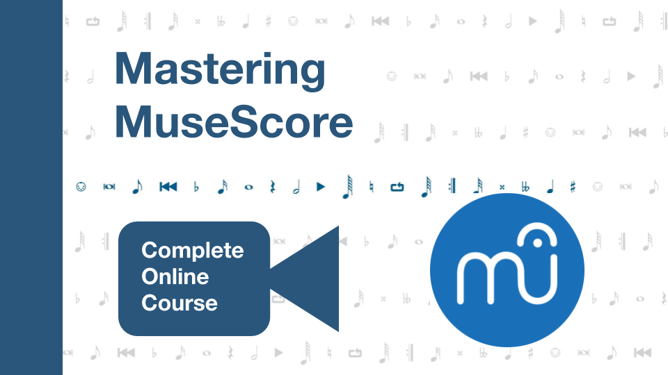 Mastering MuseScore: Complete Online Course | Mastering MuseScore