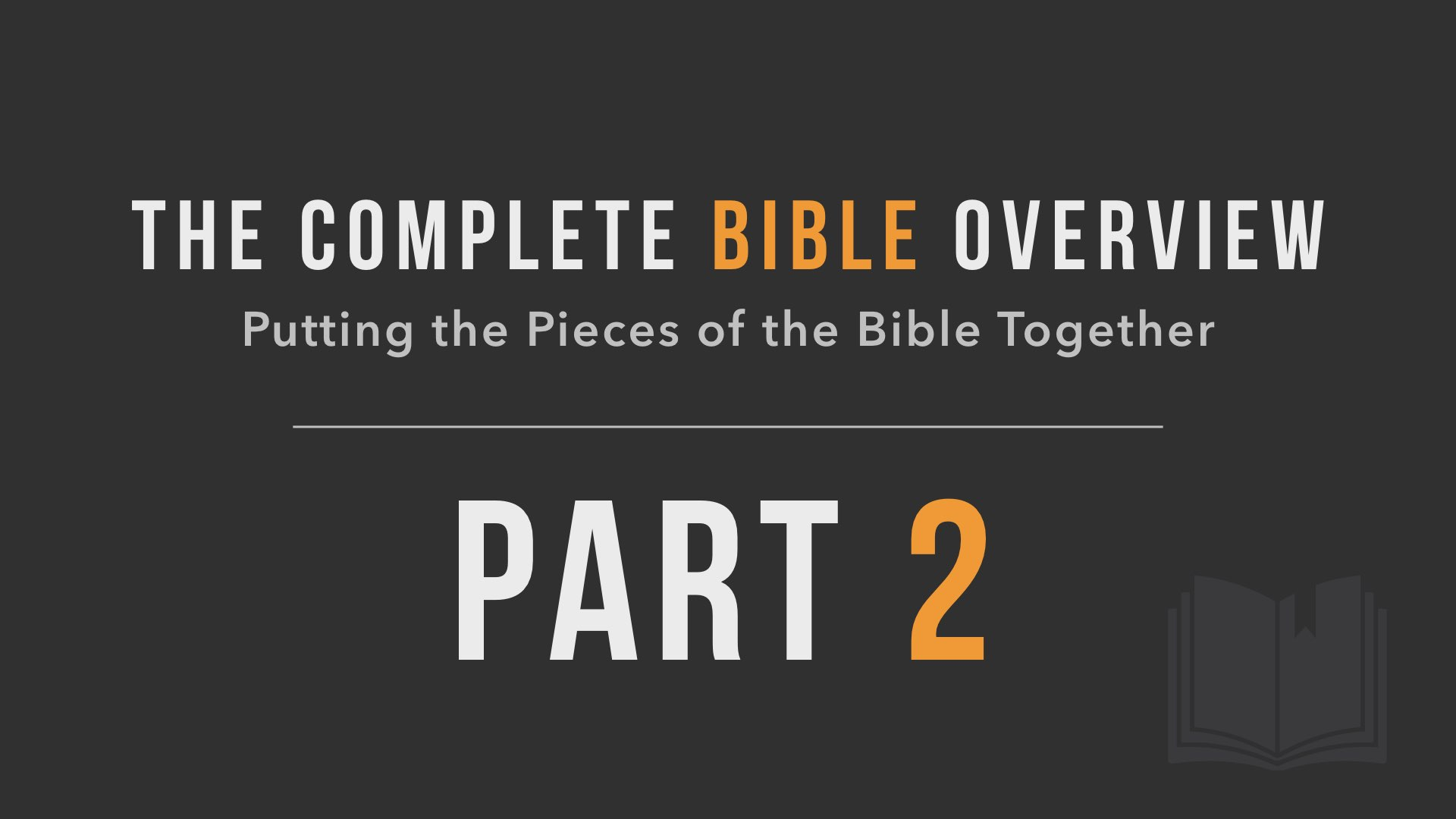 The Complete Bible Overview Part 2 Course