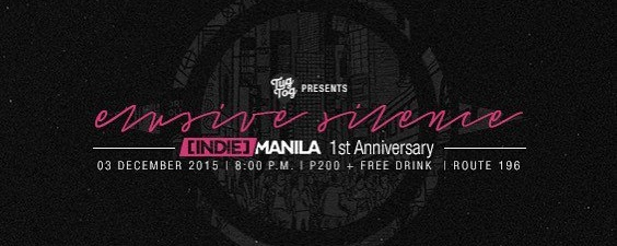 Elusive Silence: [Indie] Manila's First Anniversary