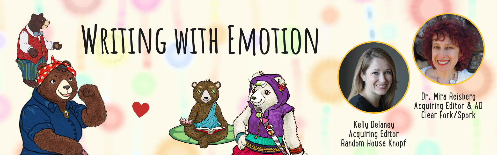Writing with Emotion featuring Kelly Delaney and Mira Reisberg at the Children's Book Academy
