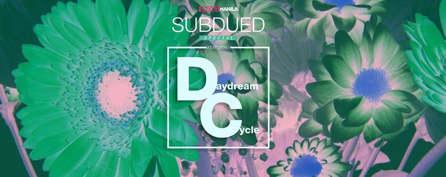 SUBDUED Special featuring DAYDREAM CYCLE