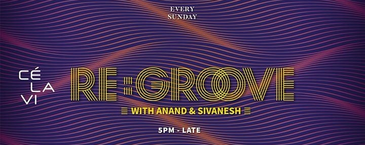Re:groove with Anand and Sivanesh [Every Sunday]