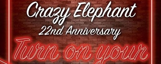 Crazy Elephant's 22nd Anniversary