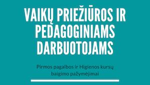 Vaikų priežiūros ir pedagoginiams darbuotojams pirmos pagalbos ir higienos kursai internetu