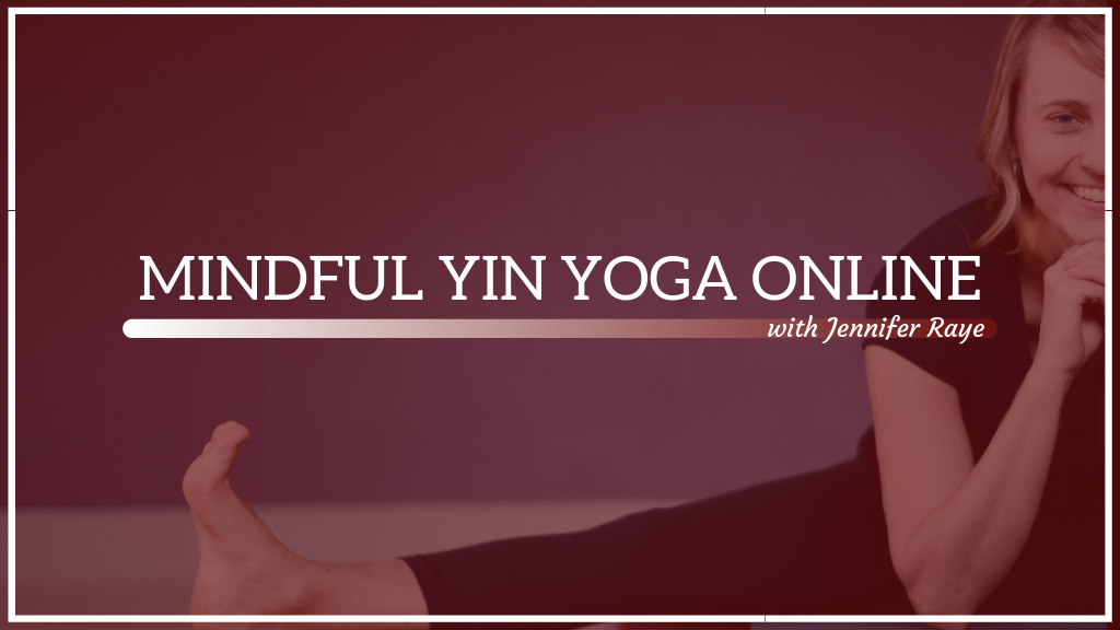 Mindful Yin Yoga Online Jennifer Raye Courses