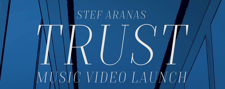 Stef Aranas - Trust Music Video Launch