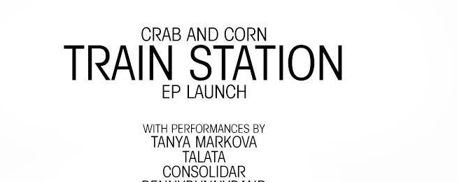 Crab and Corn's Train Station EP Launch