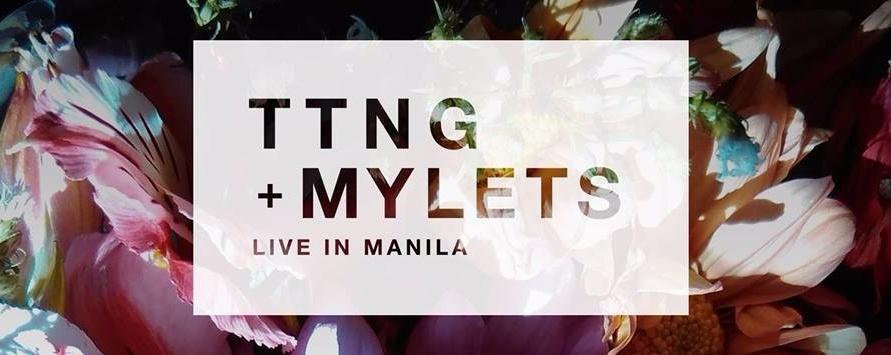 TTNG + Mylets Live In Manila
