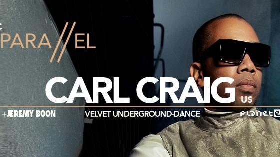 PARA//EL presents CARL CRAIG (US) with JEREMY BOON