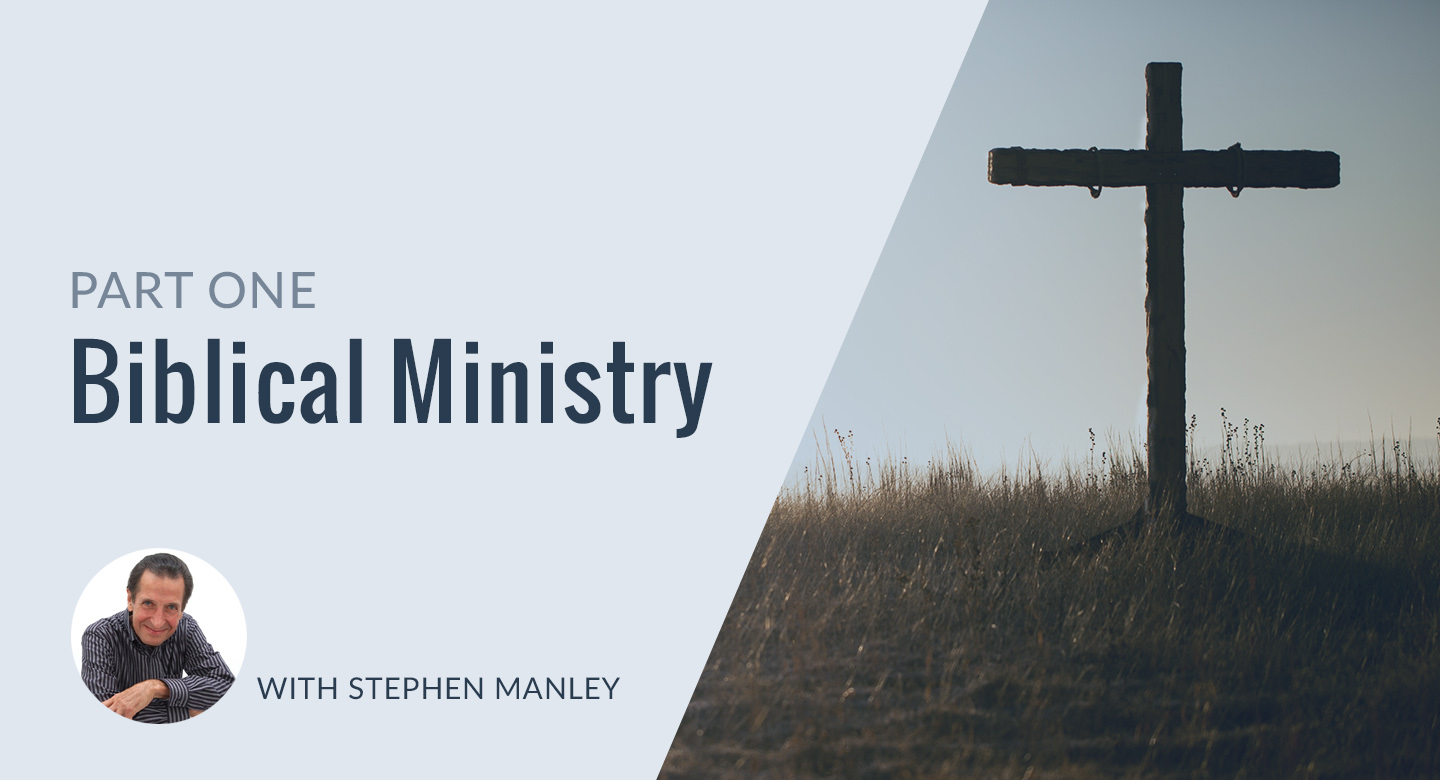 Biblical Ministry - Part 1