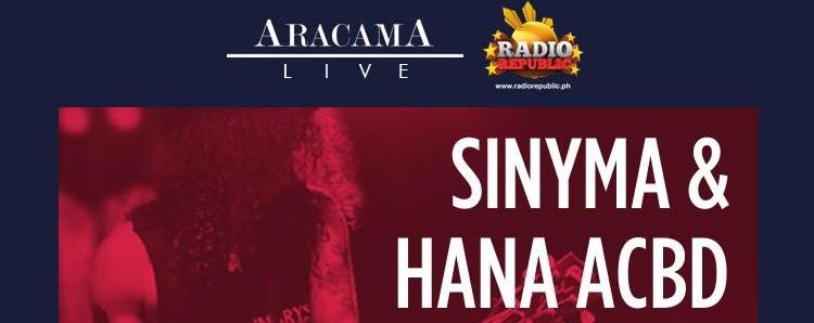 Aracama Live: Sinyma & Hana ACBD