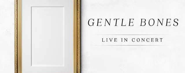 Gentle Bones - LIVE in concert 2016