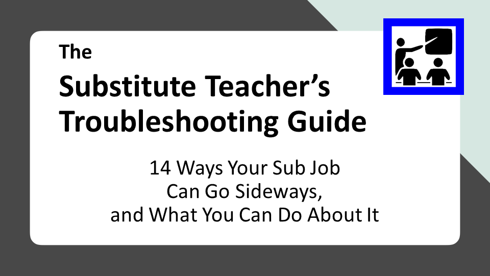 The Substitute Teacher's Troubleshooting Guide