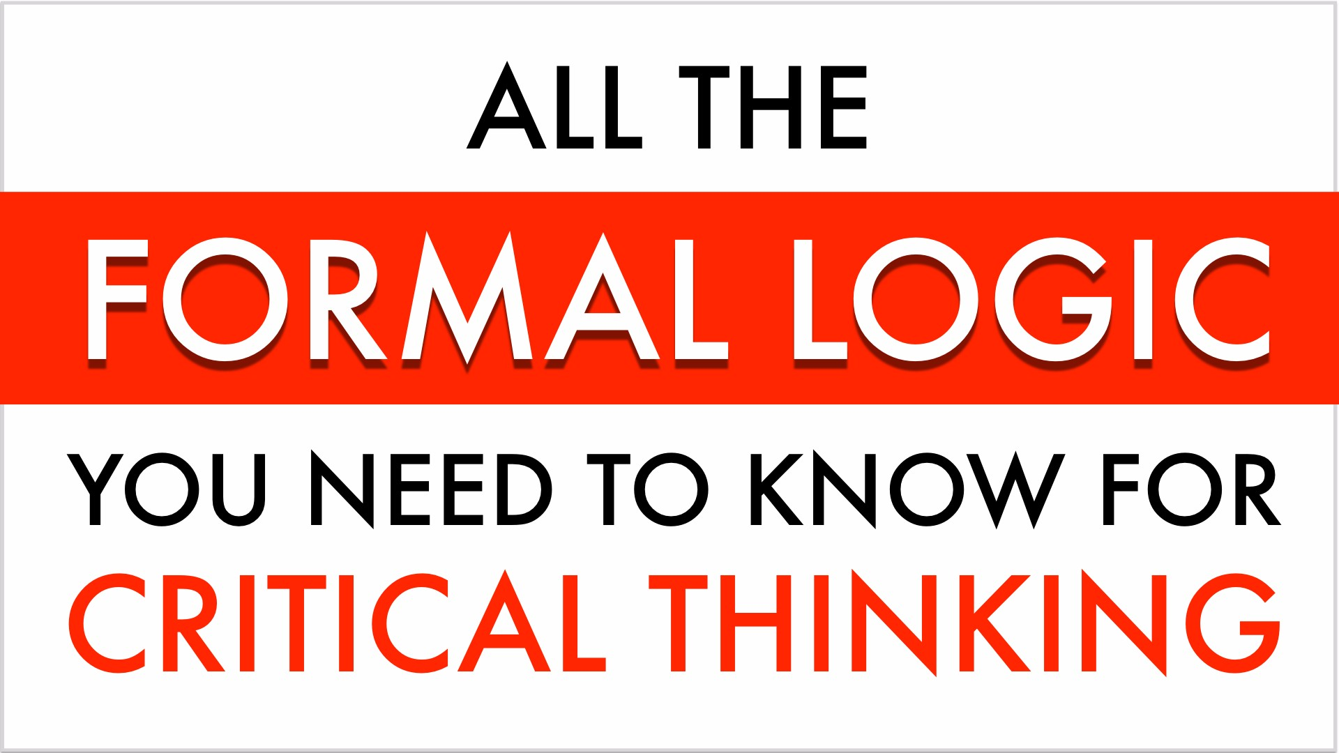 Formal Logic Was Developed To Understand The Nature Of Deductive