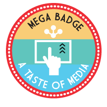 A Taste of Media! Mega Badge