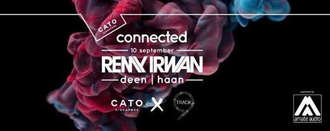 CATO connected ft. Remy Irwan, Deen, Haan