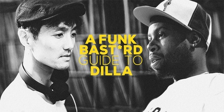 J Dilla Changed My Life: A Funk Bast*rd guide to Dilla's most neccessary tracks