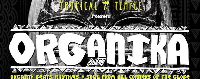 Revision & Tropical Temple present ORGANIKA | Thu 24 Mar