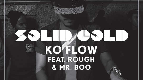 SOLID GOLD WITH KO FLOW FEAT. ROUGH & MR BOO