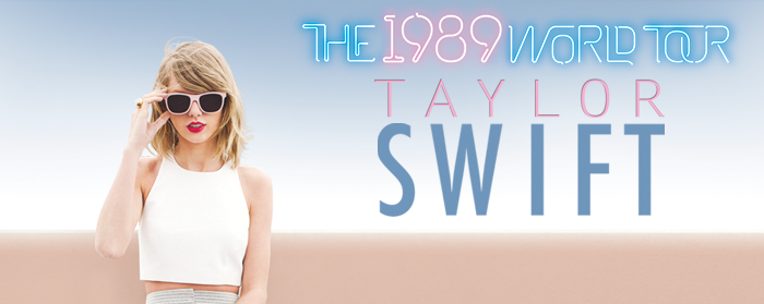TAYLOR SWIFT: THE 1989 WORLD TOUR