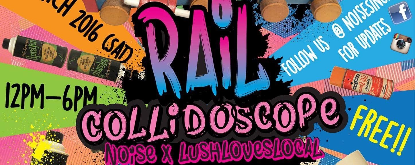 Rail Collidoscope presented by Noise x LushLovesLocal