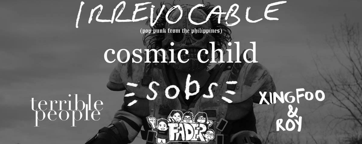 Irrevocable (Ph), Sobs, Cosmic Child, Fader & More