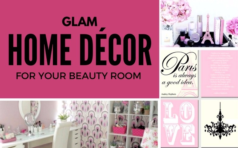 GLAM Home Décor For Your Beauty Room