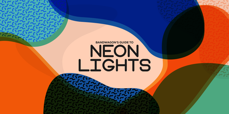 Bandwagon's Guide to Neon Lights Festival