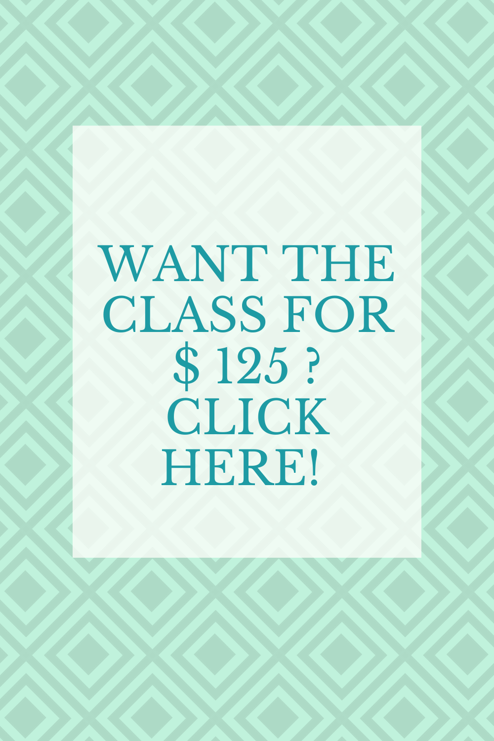 Coupon to get class for $125.00
