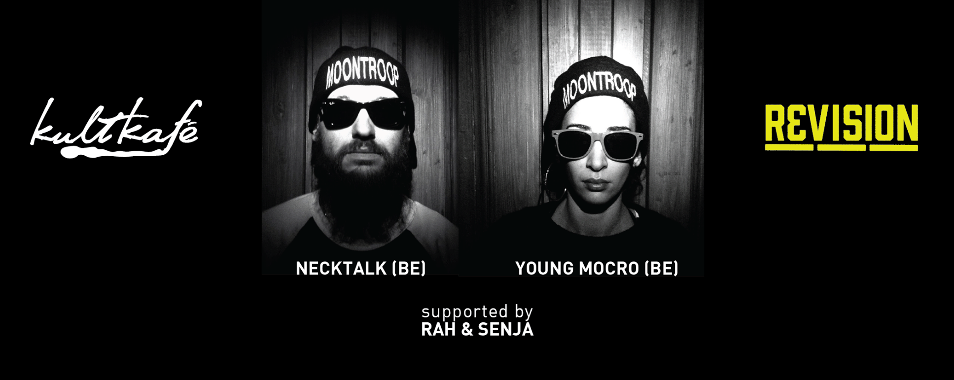 Revision Sessions: Young Mocro [Supafly BE] Necktalk [Moontroop BE] + RAH & SENJA [Revision SG]
