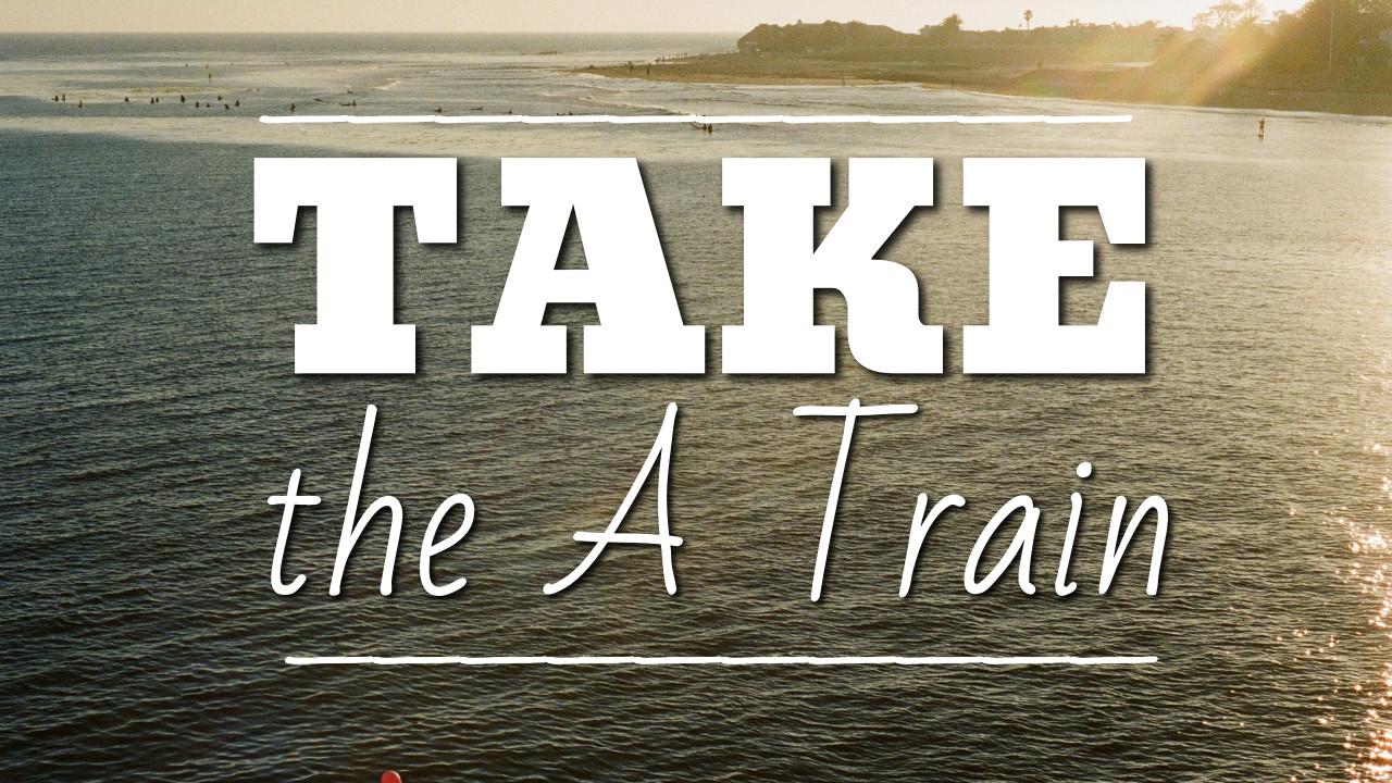 Take the A Train - thumbnail