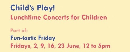 Child's Play! Lunchtime concerts for children