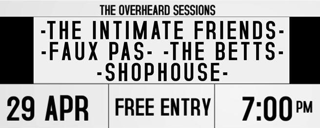 Faux Pas x The Betts x TIF x Shophouse - The OverHeard Sessions