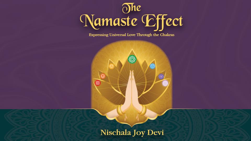Nischala Joy Devi - The Namaste Effect