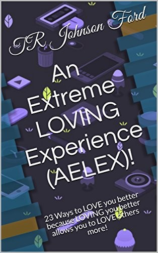 An Extreme LOVING Experience!