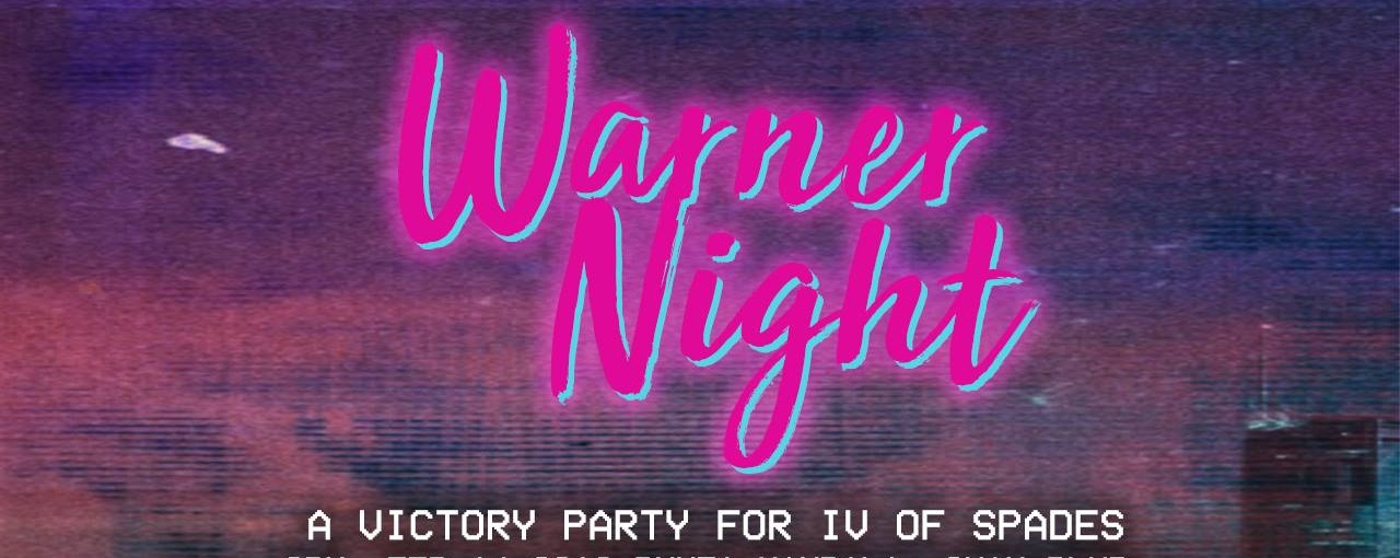 Warner Night: IV of Spades Victory Party