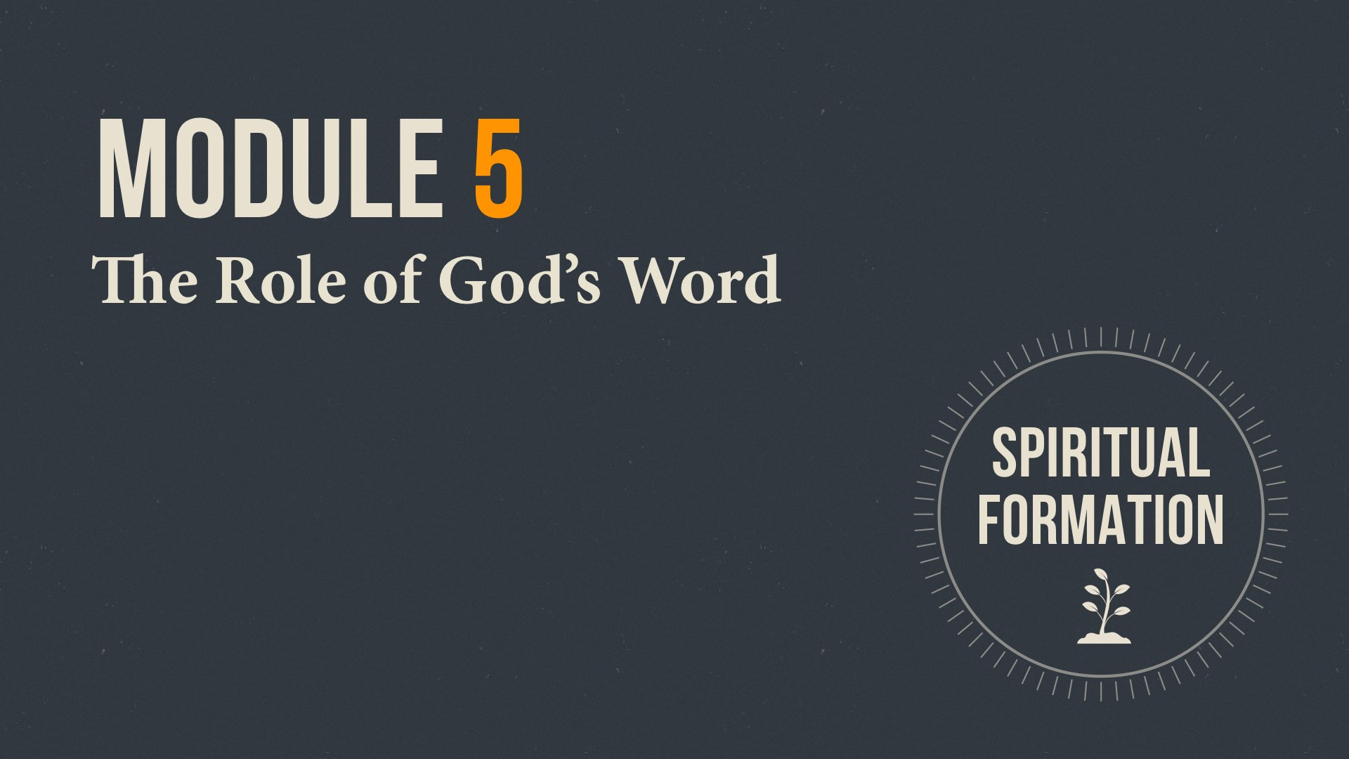 Module 5 Title Slide - The Role of God's Word